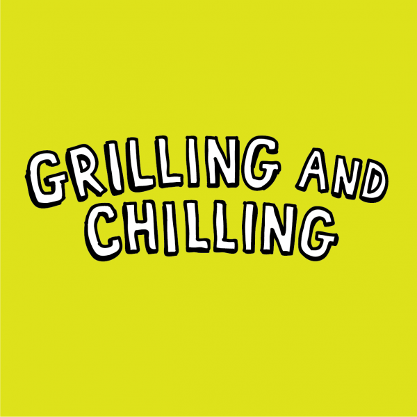 Grilling & Chilling